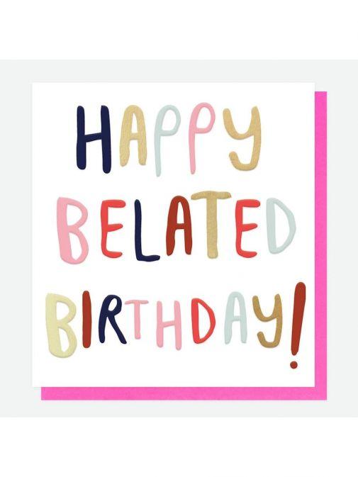 Front shot of the Caroline Gardner Text Belated Birthday Card
