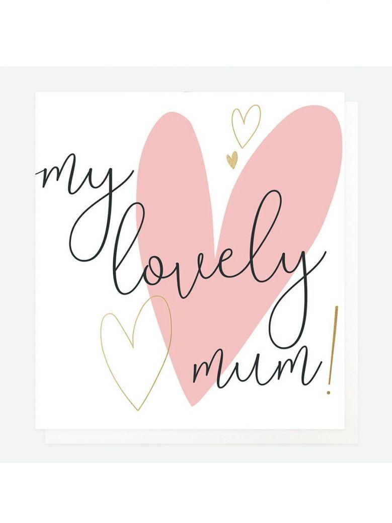 Caroline Gardner My Lovely Mum Card
