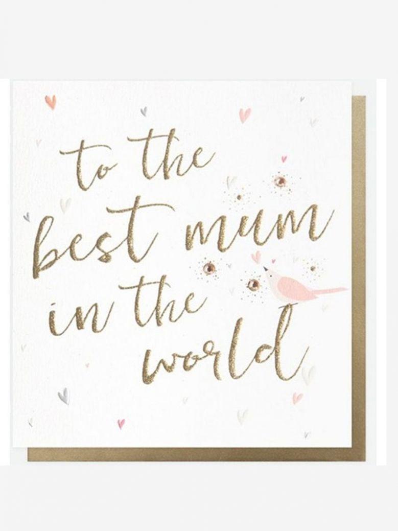 Caroline Gardner To The Best Mum in the World Card