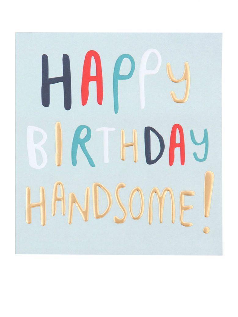 Caroline Gardner Happy Birthday Handsome Card