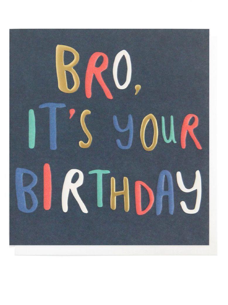 Caroline Gardner Bro, It's Your Birthday Card
